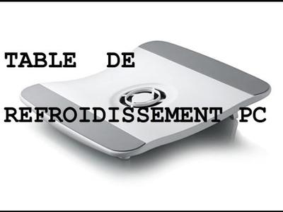 [DIY]-Bricoler une table de refroidissement de PC portable