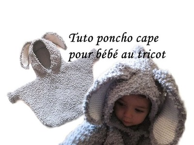 TUTO PONCHO CAPE A CAPUCHE LAPIN POUR BEBE AU TRICOT tutorial Hooded poncho knitted baby rabbit