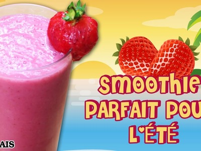 Recette Facile: DIY Summer Smoothie in French | Comment Faire Smoothie Parfait pour l'été