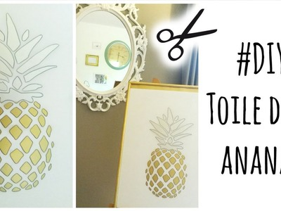 DIY: Toile Déco Ananas. Pineapple Canvas