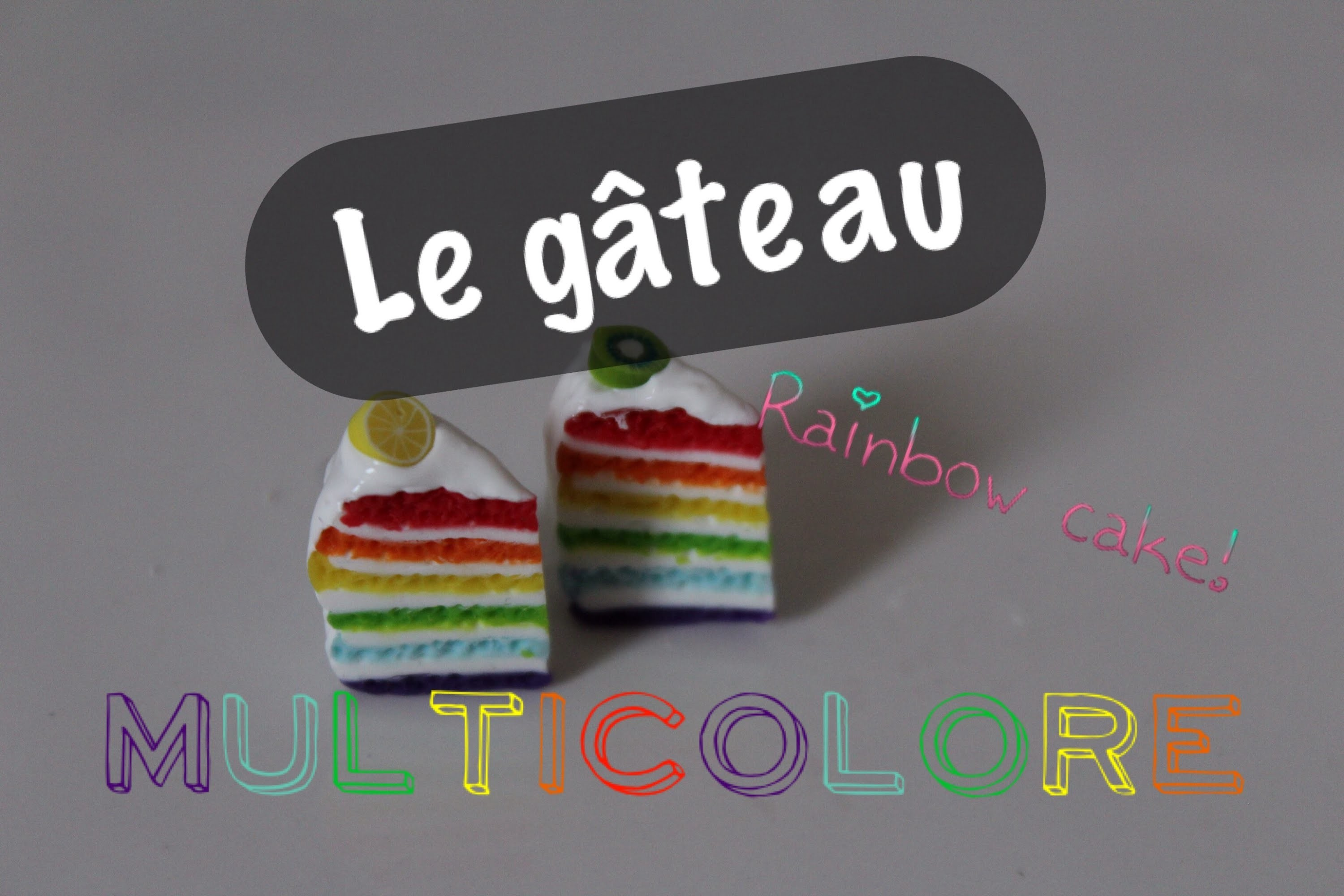 Le gateau multicolore~Le Rainbow Cake!