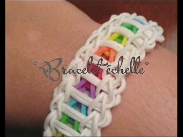 Tutoriel bracelet échelle- Rainbow loom