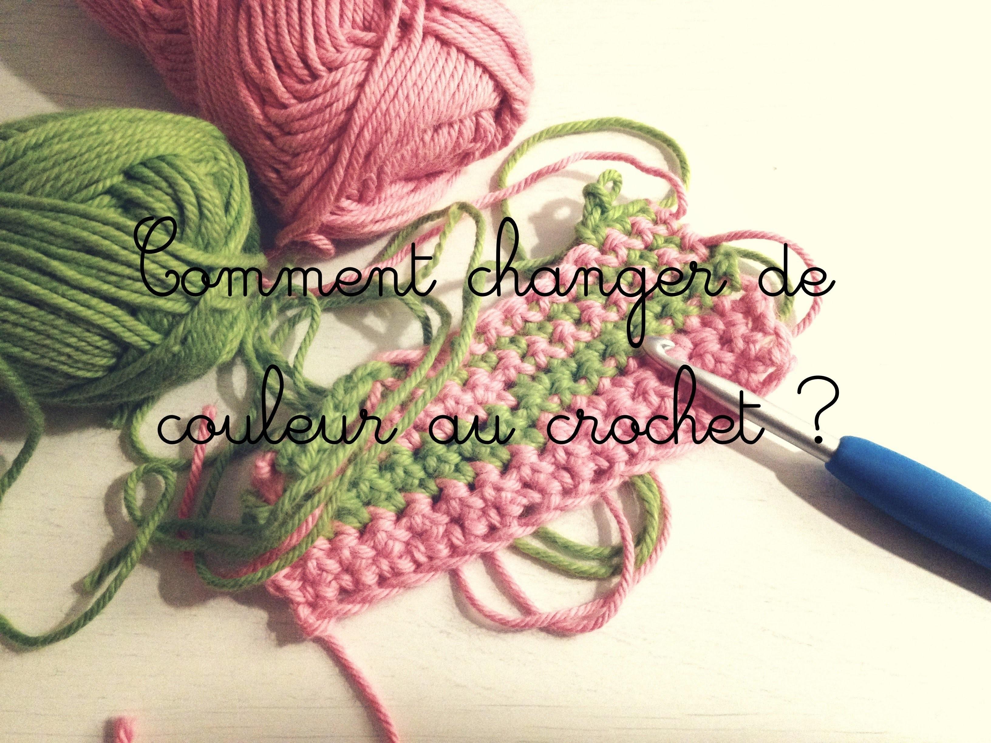 Comment changer de couleur au crochet ?
