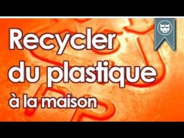 Recycler du plastique à la maison - Recyle plastic at home