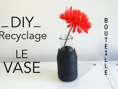 DIY Déco recyclage le vase avec une bouteille en verre