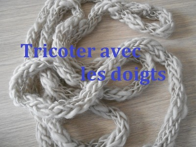 Tricoter avec les doigts