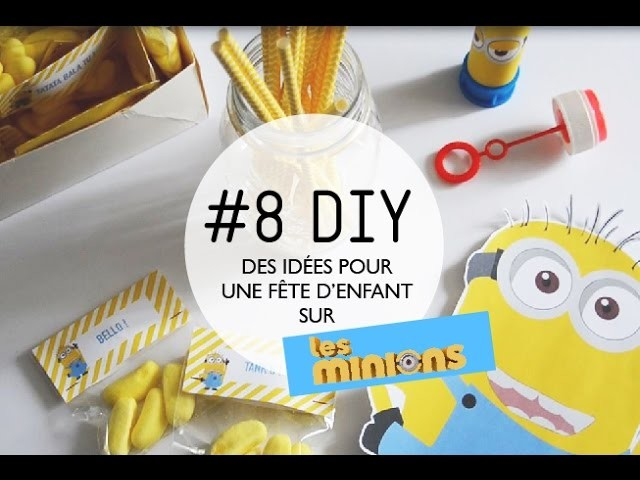 #8 DIY. LES MINIONS birthday's party theme