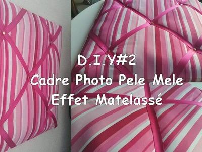 D.I.Y #2 : Cadre Photo Pele Mele Effet Matelassé