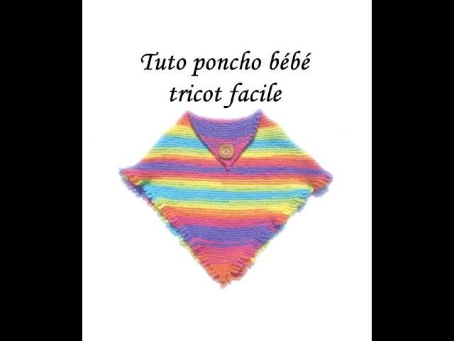 TUTO PONCHO BEBE 3 A 12 mois AU TRICOT FACILE  PONCHO CARRE MAGIQUE