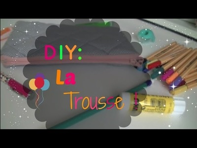 ⎜⎜Back to School ⎜⎜ DIY : Faire sa trousse !