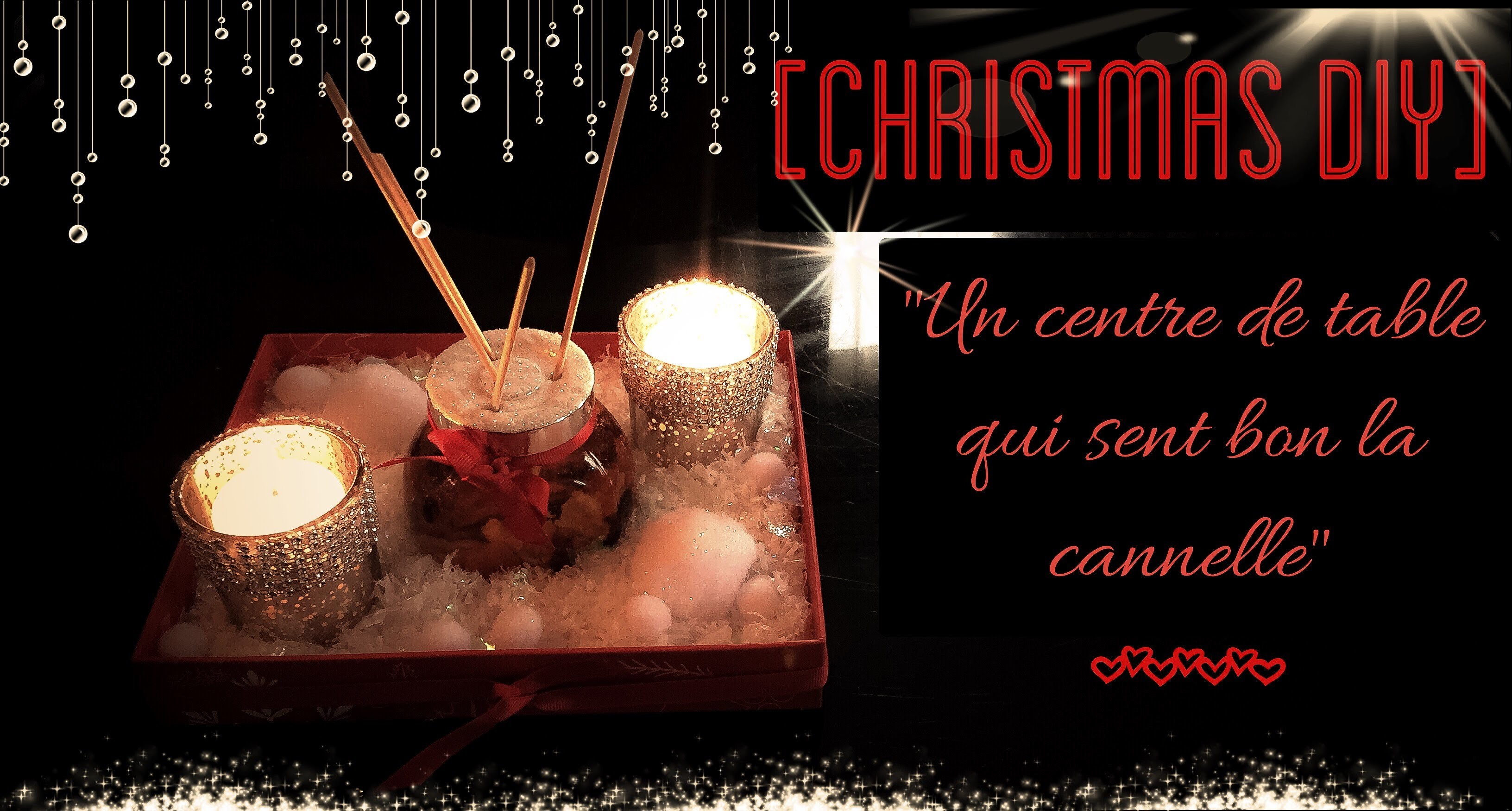 """[CHRISTMAS DIY] """"Un centre de table qui sent bon la cannelle"""" + création de diffuseur"""