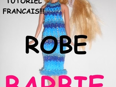 ROBE BARBIE EN ELASTIQUE LOOM TUTORIEL FRANCAIS