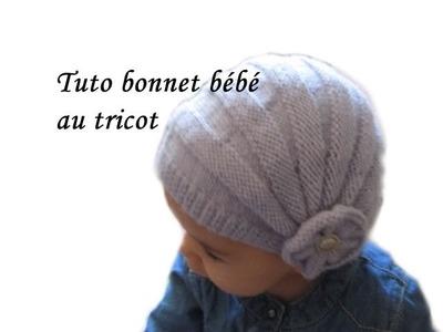 TUTO BONNET BEBE STYLE CHARLESTON POINT DE GODRON ET FLEURS AU TRICOT FACILE