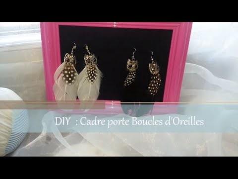 DIY : Cadre porte Boucles D'oreilles ~