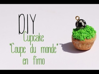 """DIY # Cupcake """"coupe du monde"""" en fimo.  polymer clay """"world cup"""" cupcake"""