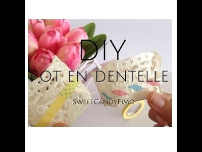 [DIY] - Pot en Dentelle
