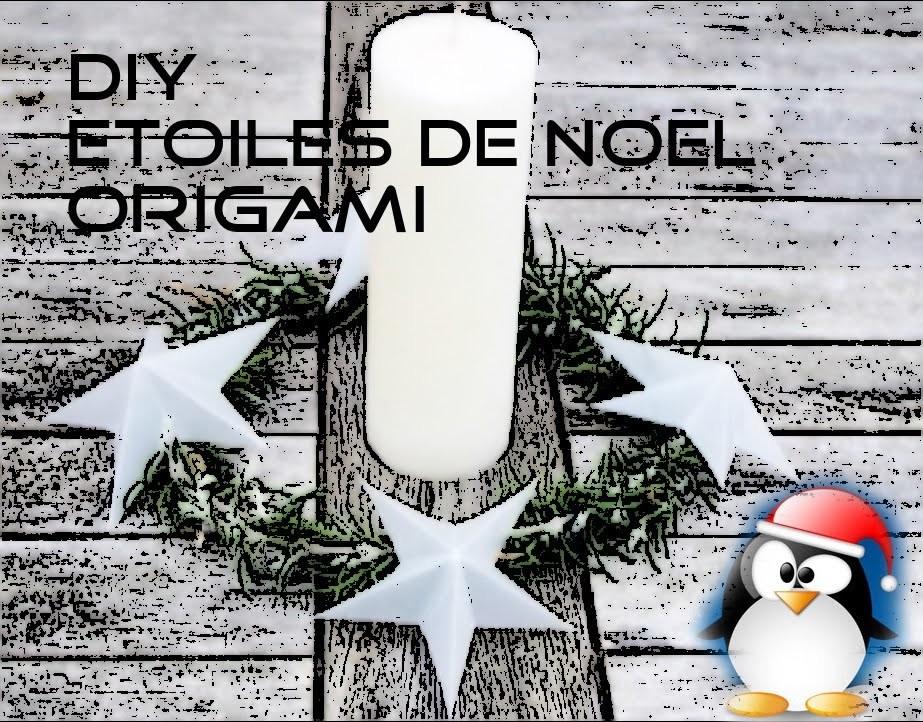 Origami Etoile : DIY : préparons Noel ensemble !