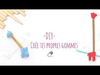 ◇ [DIY] Crée tes propres gommes! ◇