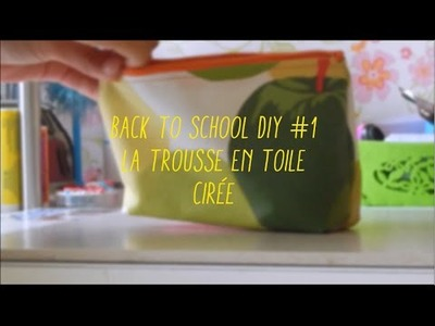 BACK TO SCHOOL DIY #1 : la trousse en toile cirée ✂️