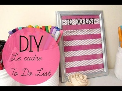 | DIY | • Le cadre To Do List •