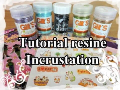 DIY : Resin Tuto. Resine Tutorial N°2 : Incrustation (stickers.paillette)