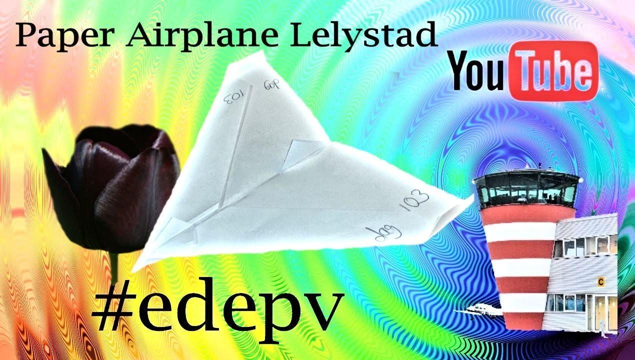 Edepv 103 Lelystad Papieren vliegtuig vouwen. Paper airplane folding. Avion en papier pliage