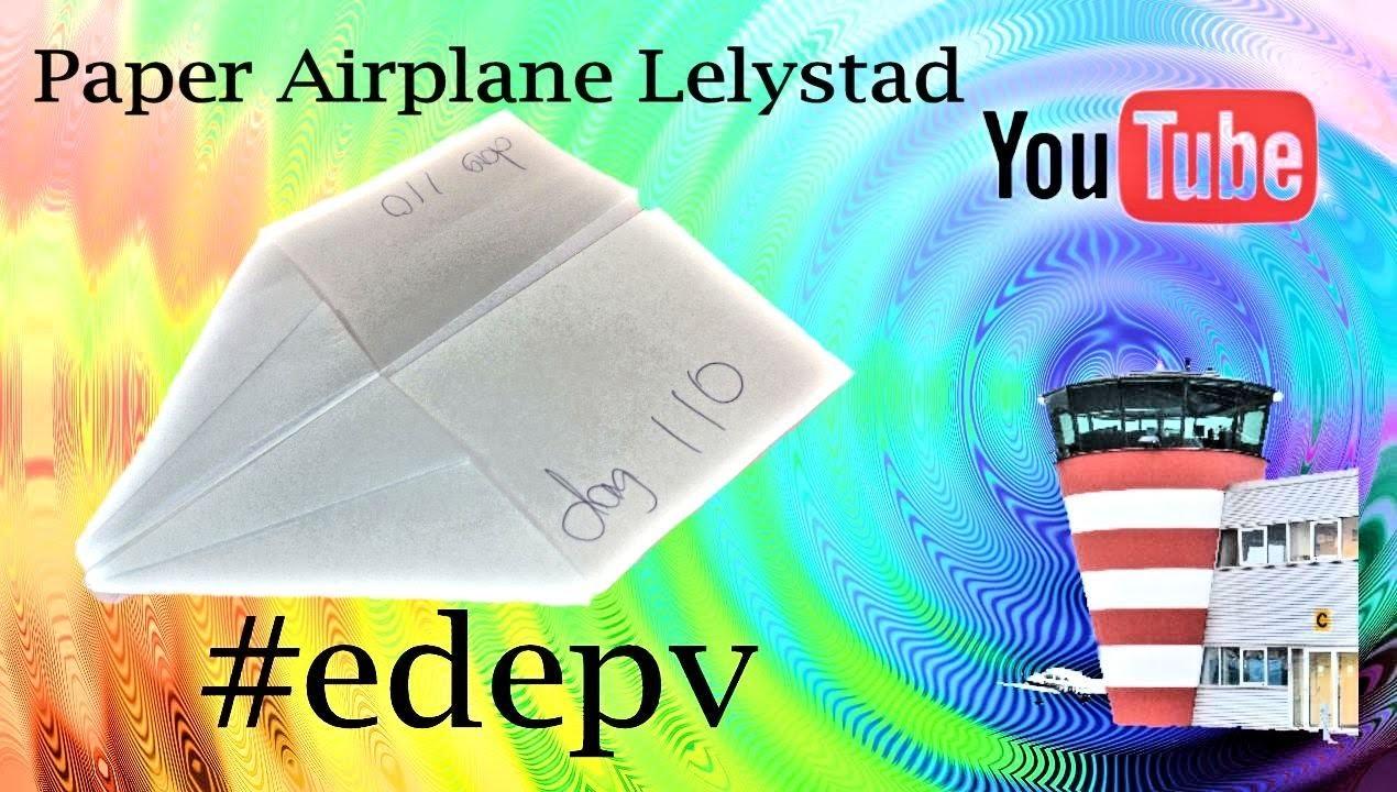 Edepv 110 Lelystad Papieren vliegtuig vouwen. Paper airplane folding. Avion en papier pliage