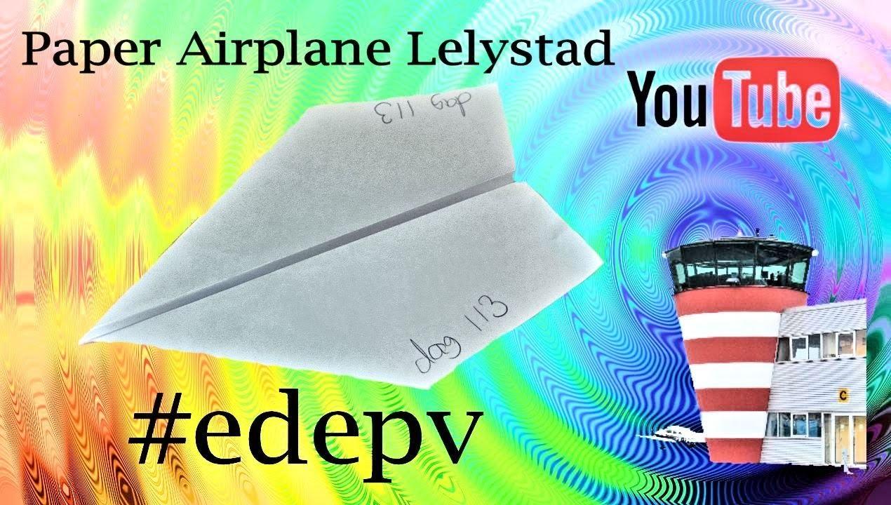 Edepv 113 Lelystad Papieren vliegtuig vouwen. Paper airplane folding. Avion en papier pliage