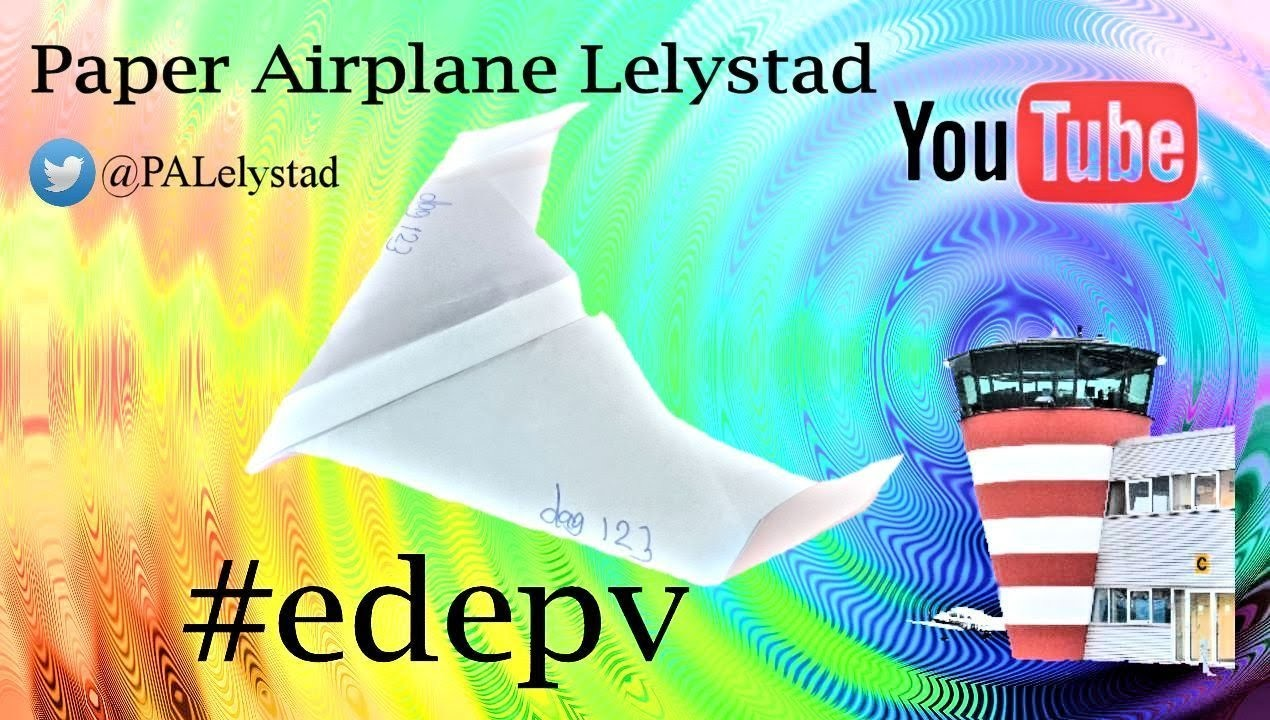 Edepv 123 Lelystad Papieren vliegtuig vouwen. Paper airplane folding. Avion en papier pliage