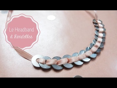 DIY Mode ♡ Le Headband Rondelles