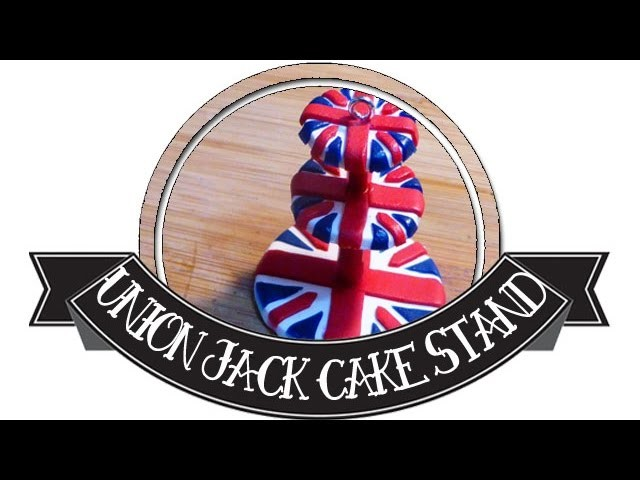 Union Jack Cake Stand Miniature Polymer Clay Tutorial