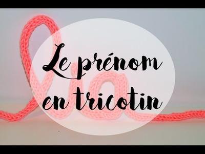 [TUTO JOUR DE PLUIE] Prénom en tricotin DIY