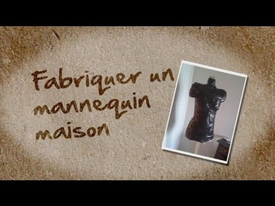 Cosplay Making Of - Fabriquer son mannequin de couture