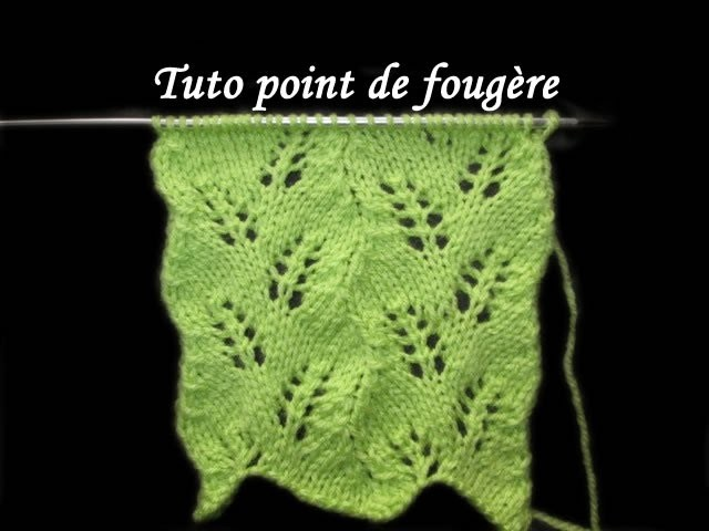 Tuto point de fougere au tricot facile stitch of fern knitting - Point tricot facile joli ...