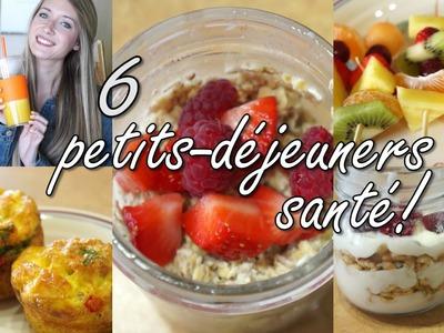 6 petits-déjeuners | Santé, rapide et facile!