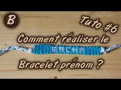 """Bracelet brésilien : le bracelet """"Prénom"""" (tutoriel #6)"""