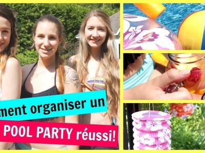 Comment organiser un POOL PARTY réussi! ☀
