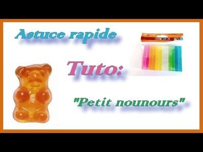 "Astuce rapide: Tuto ""bonbon nounours"" ♡♡♡"