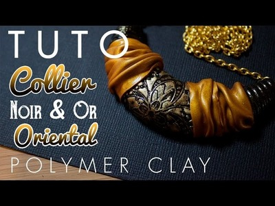 [TUTO] Collier Oriental Noir & Or - Réveillon - Polymer Clay Black & Gold Necklace