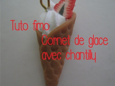 TUTO FIMO : cornet de glace avec chantilly