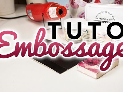 [TUTO] L'Embossage