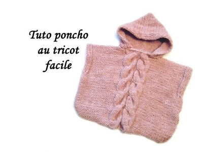 TUTO PONCHO CAPUCHE ET TORSADES AU TRICOT FACILE Hooded Poncho easy to knit