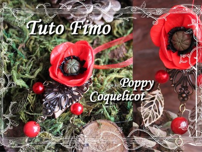 [♥✿ Tuto Fimo fleur : Coquelicot ✿♥] ~ [♥✿ Polymer Clay Tutorial flower : Poppy ✿♥]