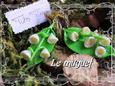 [♥✿ Tuto Fimo : Le muguet ✿♥] [♥✿ ~Clay tutorial : Lily of the valley ✿♥]