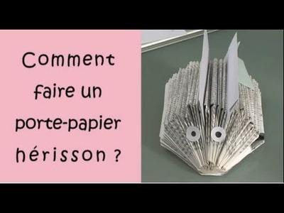 Comment faire un porte-papier hérisson ?