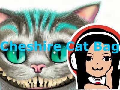 Do a Cheshire cat bag # 6