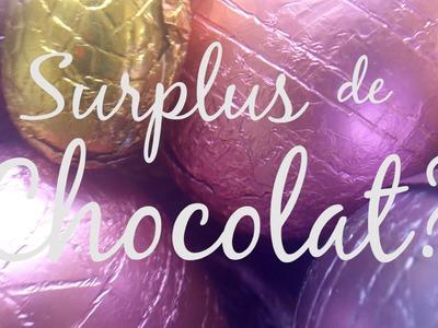 DIY Tutorial - Que faire de votre surplus de chocolats ?