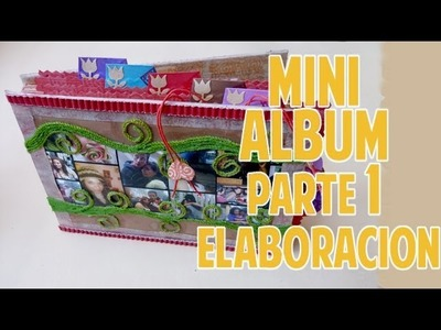 Mini album scrapbook Pte 1 de 2 Elaboracion