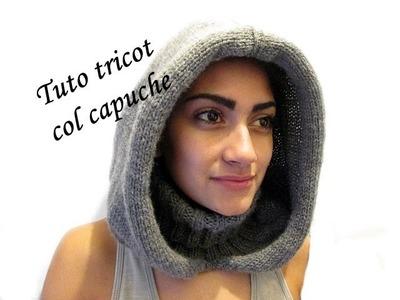 TUTO TRICOT COL CAPUCHE CAGOULE AU TRICOT FACILE !!!!!