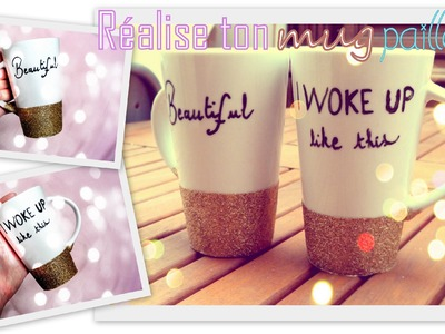 DIY - Réalise ton mug pailleté ! - Glitter mug